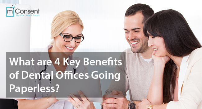 What are 4 Key Benefits of Dental Offices Going Paperless?