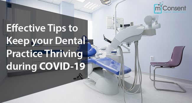 Effective Tips to Keep your Dental Practice Thriving during COVID-19