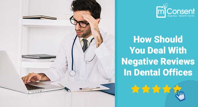 How Should You Deal With Negative Reviews In Dental Offices?