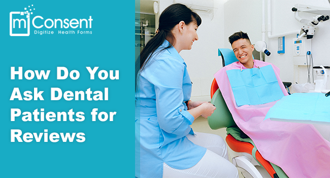 How Do You Ask Dental Patients for Reviews?