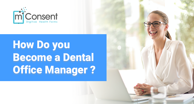 How Do You Become A Dental Office Manager?