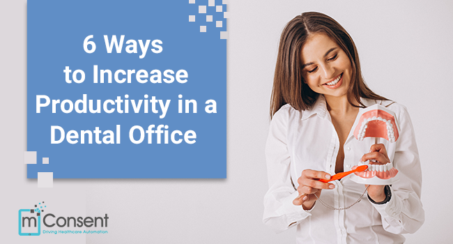 6 Ways to Increase Productivity in a Dental Office