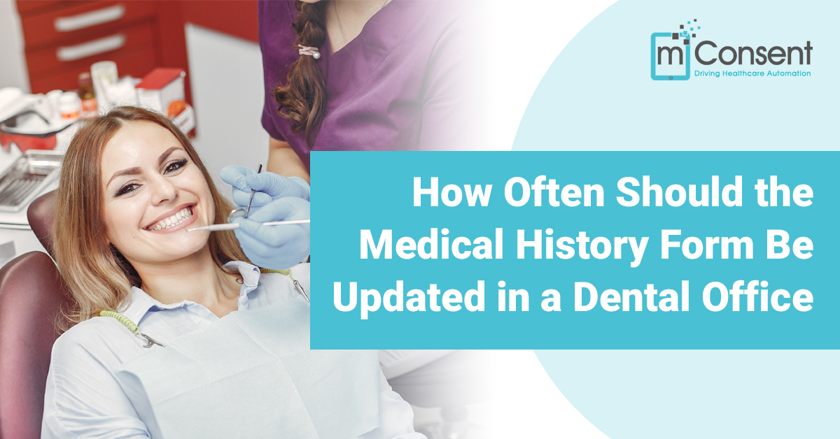 How Often Should the Medical History Form Be Updated in a Dental Office